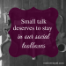 In Defense of Small Talk