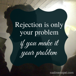 You not about rejection is Rejection is
